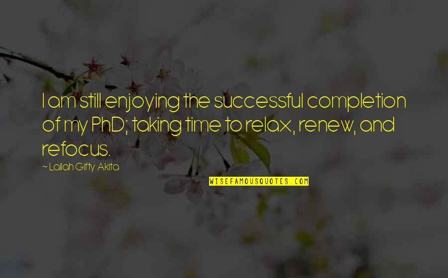 Renew Quotes By Lailah Gifty Akita: I am still enjoying the successful completion of
