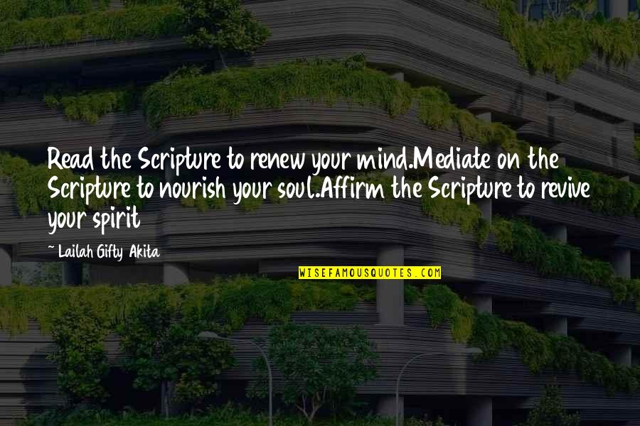 Renew Quotes By Lailah Gifty Akita: Read the Scripture to renew your mind.Mediate on