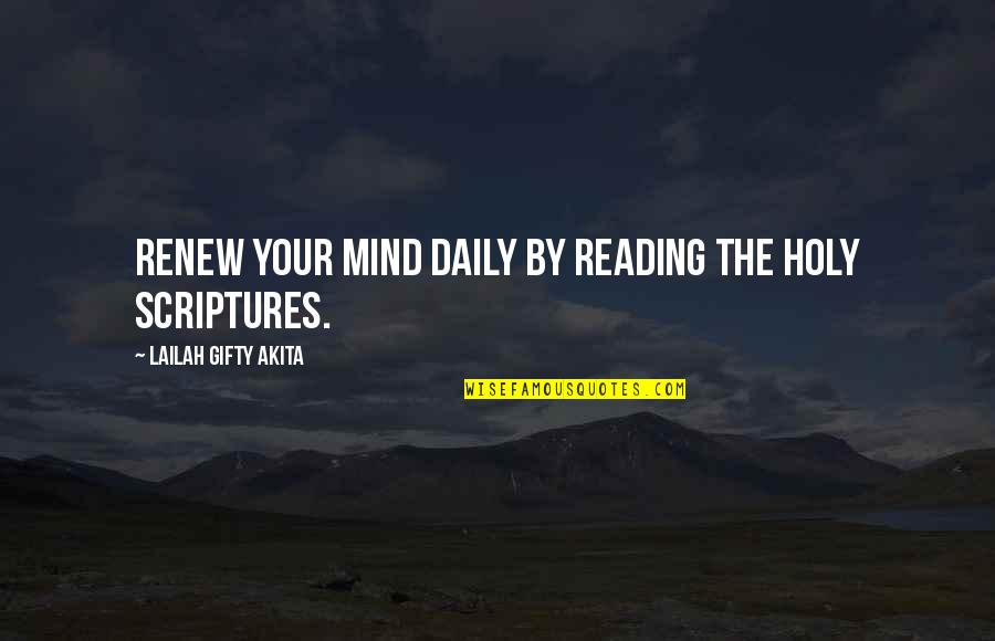 Renew Quotes By Lailah Gifty Akita: Renew your mind daily by reading the Holy