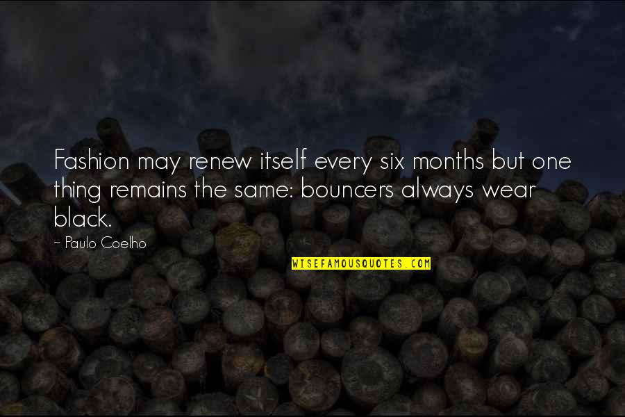 Renew Quotes By Paulo Coelho: Fashion may renew itself every six months but