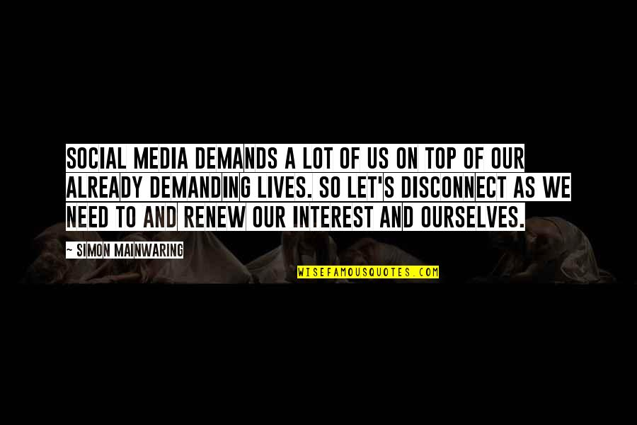 Renew Quotes By Simon Mainwaring: Social media demands a lot of us on