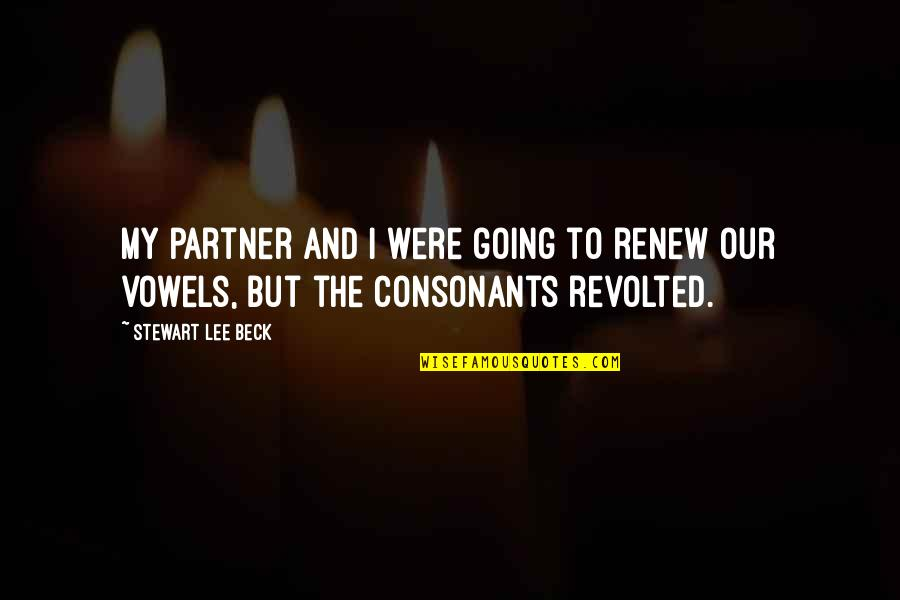 Renew Quotes By Stewart Lee Beck: My partner and I were going to renew