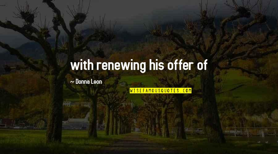 Renewing Quotes By Donna Leon: with renewing his offer of