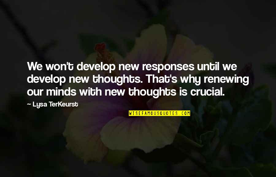Renewing Quotes By Lysa TerKeurst: We won't develop new responses until we develop