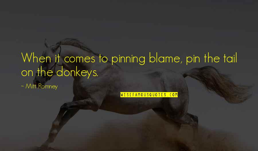 Renickname Quotes By Mitt Romney: When it comes to pinning blame, pin the