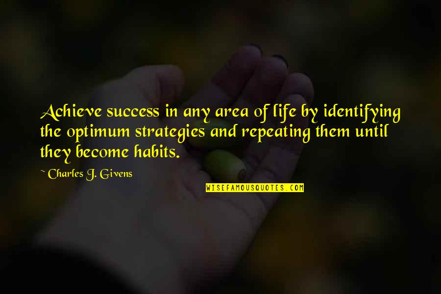 Repeating Success Quotes By Charles J. Givens: Achieve success in any area of life by