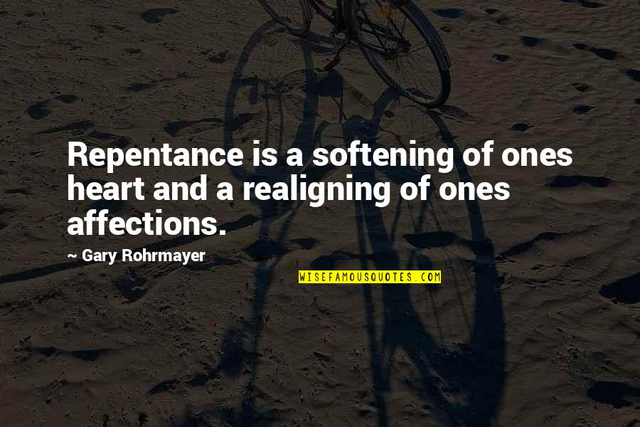 Repentance Quotes By Gary Rohrmayer: Repentance is a softening of ones heart and