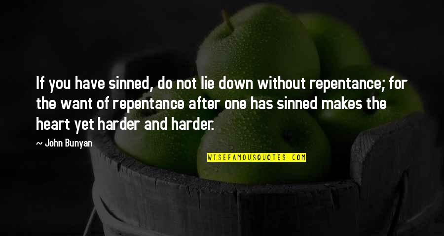 Repentance Quotes By John Bunyan: If you have sinned, do not lie down
