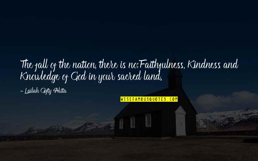 Repentance Quotes By Lailah Gifty Akita: The fall of the nation, there is no;Faithfulness,
