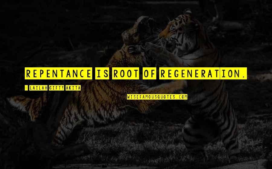Repentance Quotes By Lailah Gifty Akita: Repentance is root of regeneration.