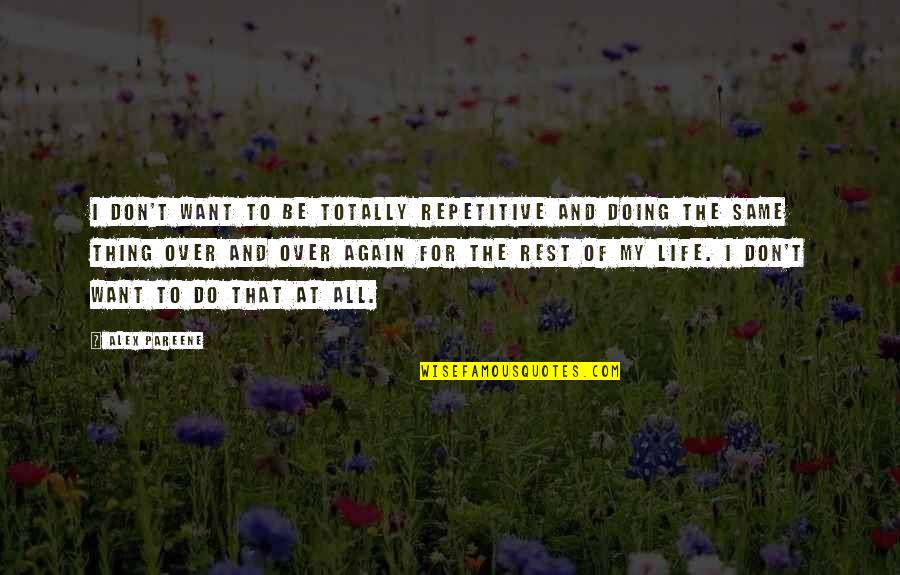 Repetitive Quotes By Alex Pareene: I don't want to be totally repetitive and