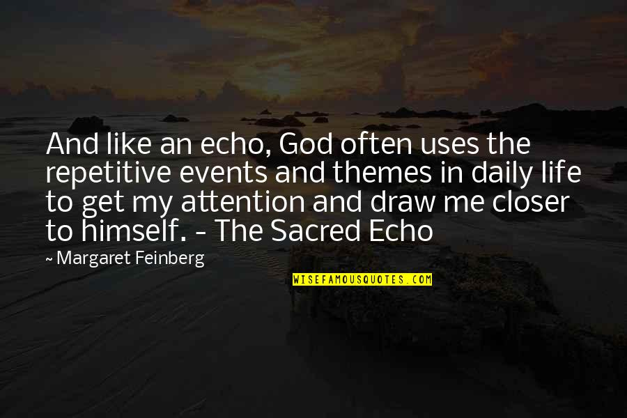 Repetitive Quotes By Margaret Feinberg: And like an echo, God often uses the