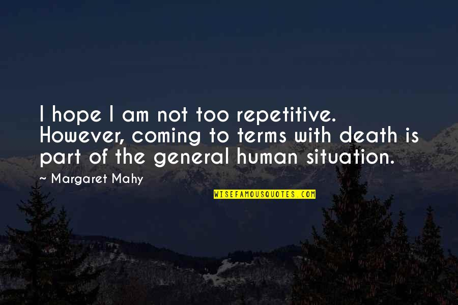 Repetitive Quotes By Margaret Mahy: I hope I am not too repetitive. However,