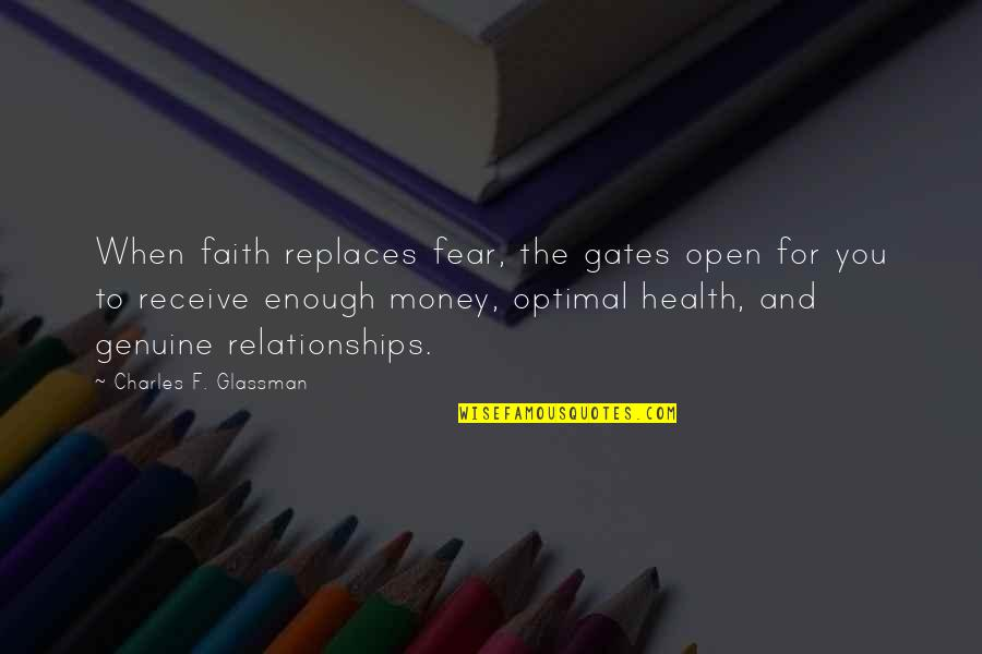 Replaces Quotes By Charles F. Glassman: When faith replaces fear, the gates open for