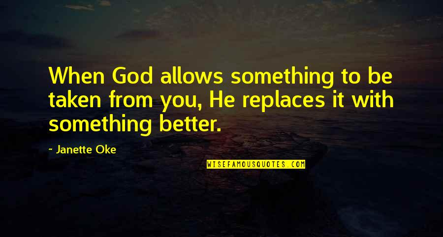 Replaces Quotes By Janette Oke: When God allows something to be taken from
