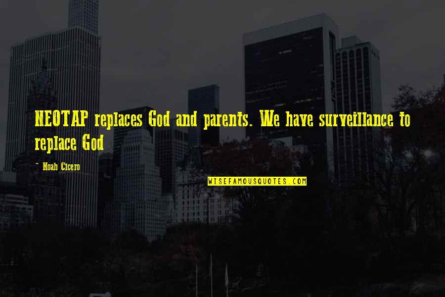Replaces Quotes By Noah Cicero: NEOTAP replaces God and parents. We have surveillance