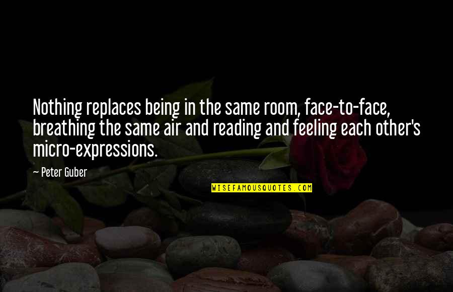 Replaces Quotes By Peter Guber: Nothing replaces being in the same room, face-to-face,