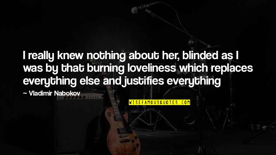 Replaces Quotes By Vladimir Nabokov: I really knew nothing about her, blinded as
