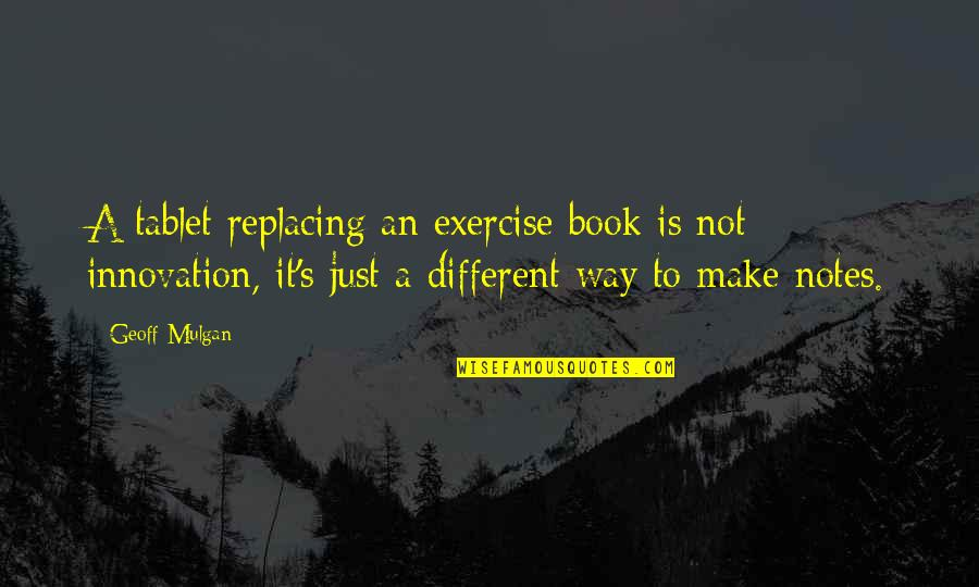 Replacing Quotes By Geoff Mulgan: A tablet replacing an exercise book is not