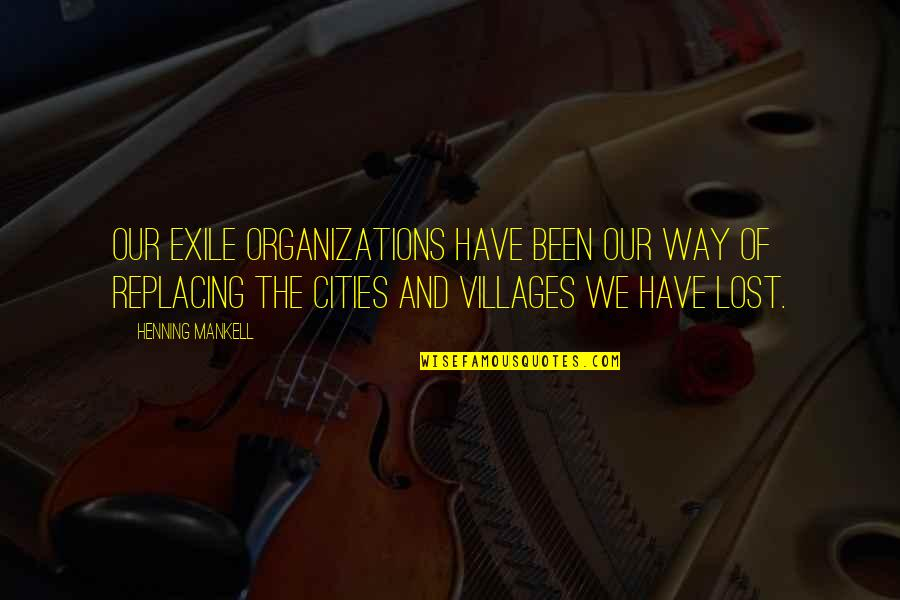 Replacing Quotes By Henning Mankell: Our exile organizations have been our way of