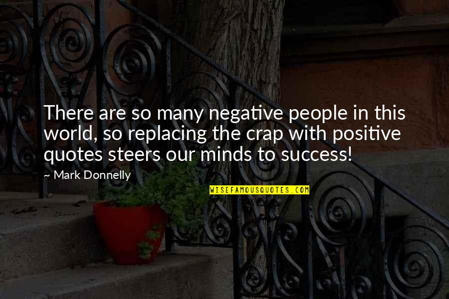 Replacing Quotes By Mark Donnelly: There are so many negative people in this