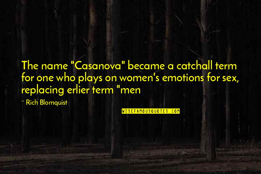 "Replacing Quotes By Rich Blomquist: The name ""Casanova"" became a catchall term for"