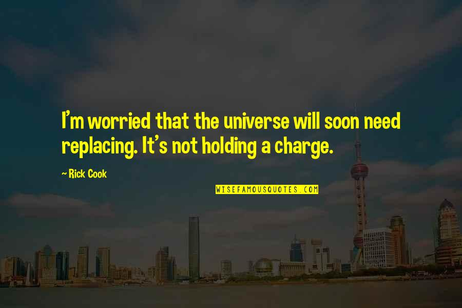 Replacing Quotes By Rick Cook: I'm worried that the universe will soon need
