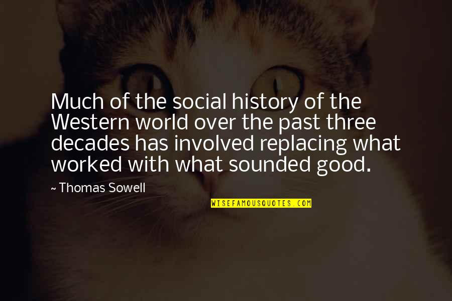 Replacing Quotes By Thomas Sowell: Much of the social history of the Western