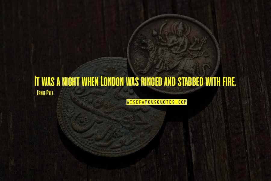 Repo Genetic Opera Quotes By Ernie Pyle: It was a night when London was ringed
