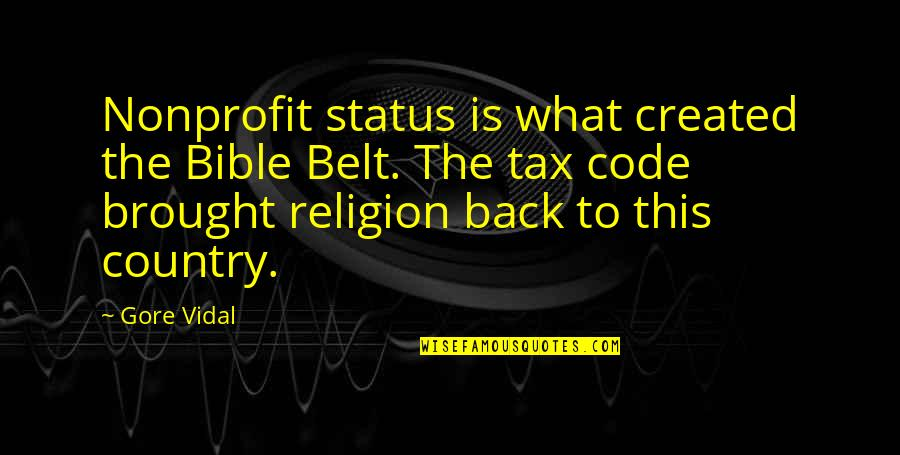 Repo Insurance Quotes By Gore Vidal: Nonprofit status is what created the Bible Belt.