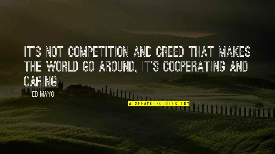 Repo Man Quotes By Ed Mayo: It's not competition and greed that makes the