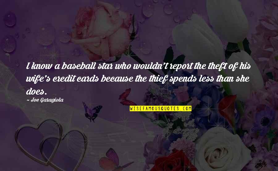 Report'st Quotes By Joe Garagiola: I know a baseball star who wouldn't report