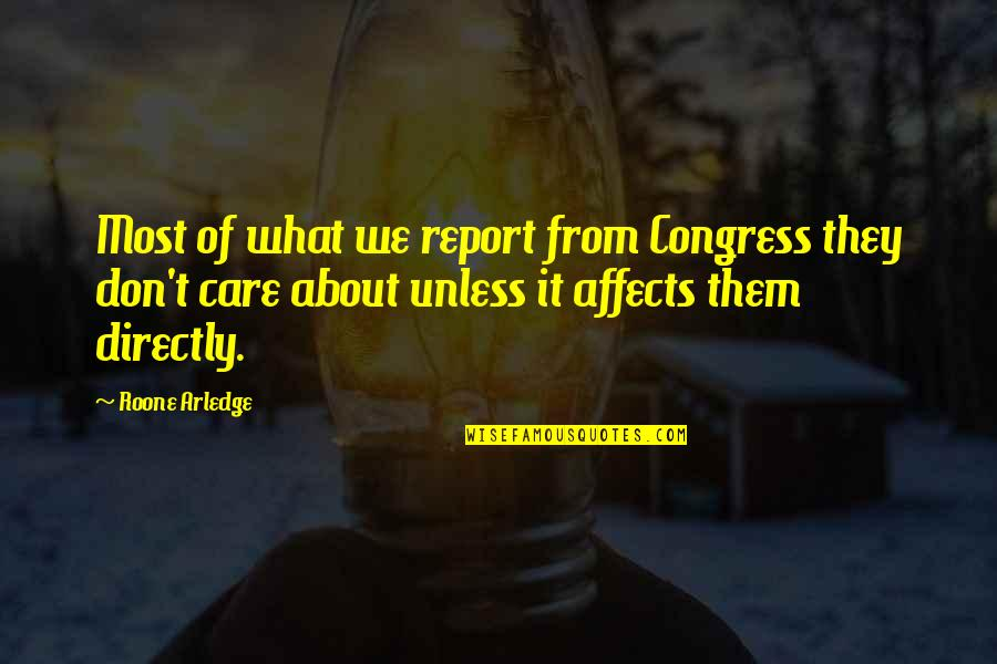 Report'st Quotes By Roone Arledge: Most of what we report from Congress they