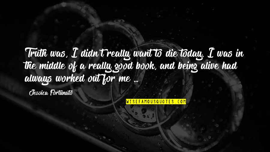 Repositionable Wall Quotes By Jessica Fortunato: Truth was, I didn't really want to die