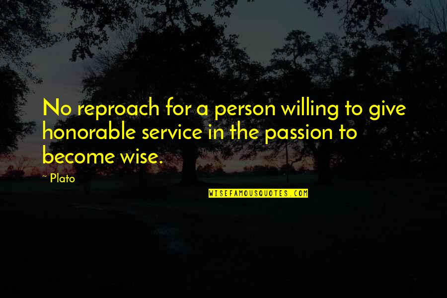 Reproach Quotes By Plato: No reproach for a person willing to give