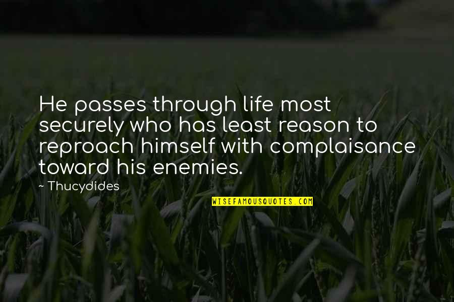 Reproach Quotes By Thucydides: He passes through life most securely who has