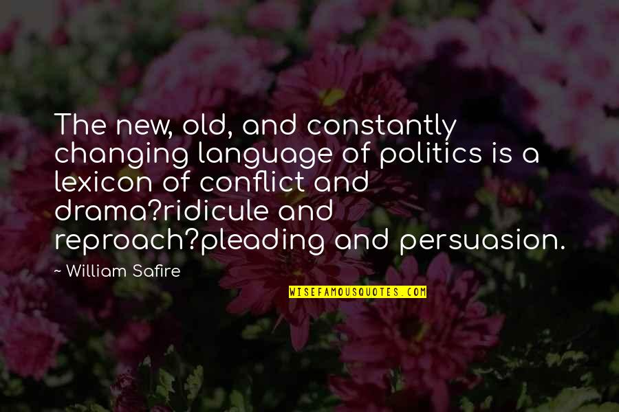 Reproach Quotes By William Safire: The new, old, and constantly changing language of