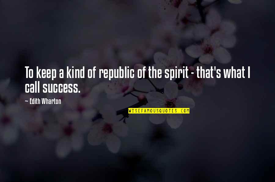 Republic's Quotes By Edith Wharton: To keep a kind of republic of the