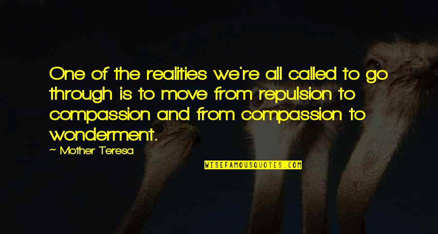 Repulsion Quotes By Mother Teresa: One of the realities we're all called to