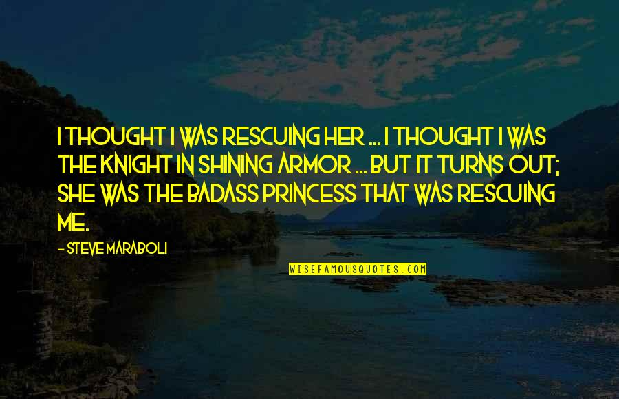 Rescuing Quotes By Steve Maraboli: I thought I was rescuing her ... I