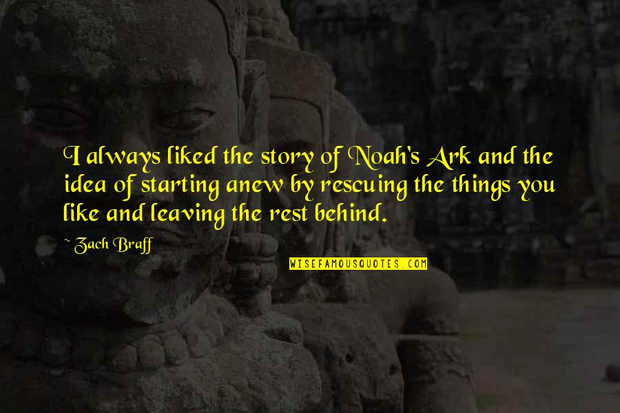 Rescuing Quotes By Zach Braff: I always liked the story of Noah's Ark