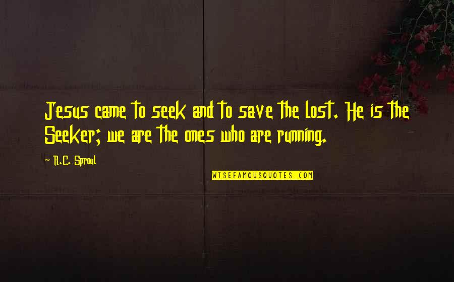 Resident Evil 6 Sherry Quotes By R.C. Sproul: Jesus came to seek and to save the