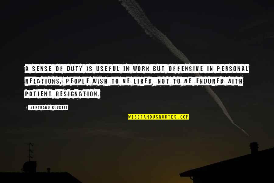 Resignation From Work Quotes By Bertrand Russell: A sense of duty is useful in work