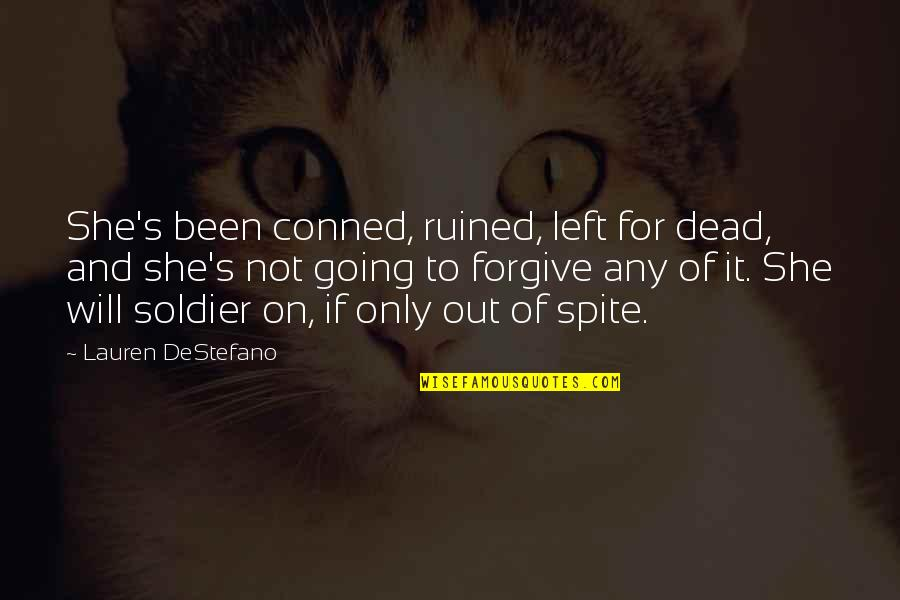 Resilience Quotes By Lauren DeStefano: She's been conned, ruined, left for dead, and