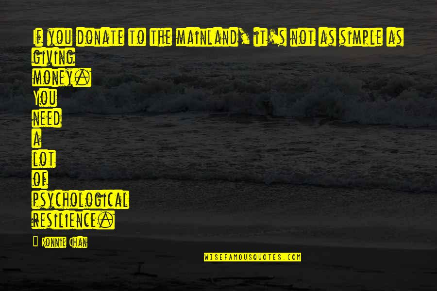 Resilience Quotes By Ronnie Chan: If you donate to the mainland, it's not