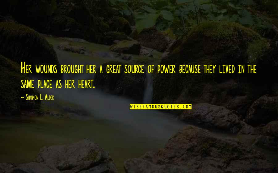 Resilience Quotes By Shannon L. Alder: Her wounds brought her a great source of