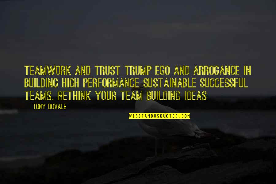 Resilience Quotes By Tony Dovale: Teamwork and trust trump ego and arrogance in