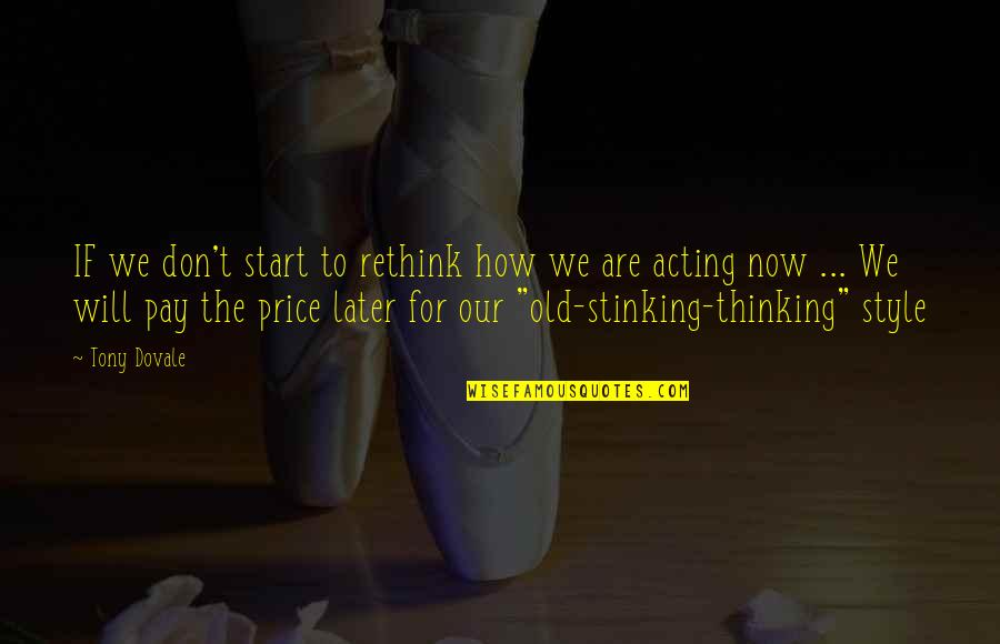 Resilience Quotes By Tony Dovale: IF we don't start to rethink how we