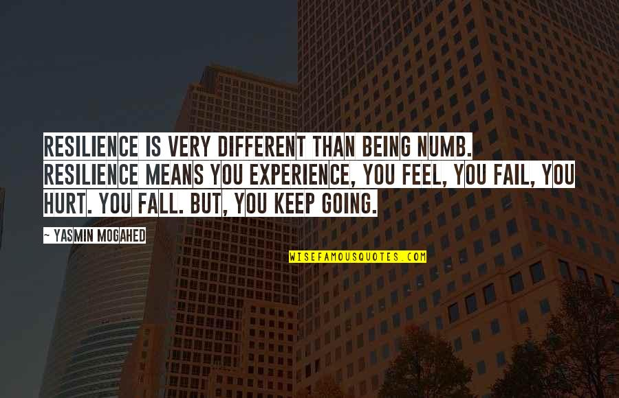 Resilience Quotes By Yasmin Mogahed: Resilience is very different than being numb. Resilience
