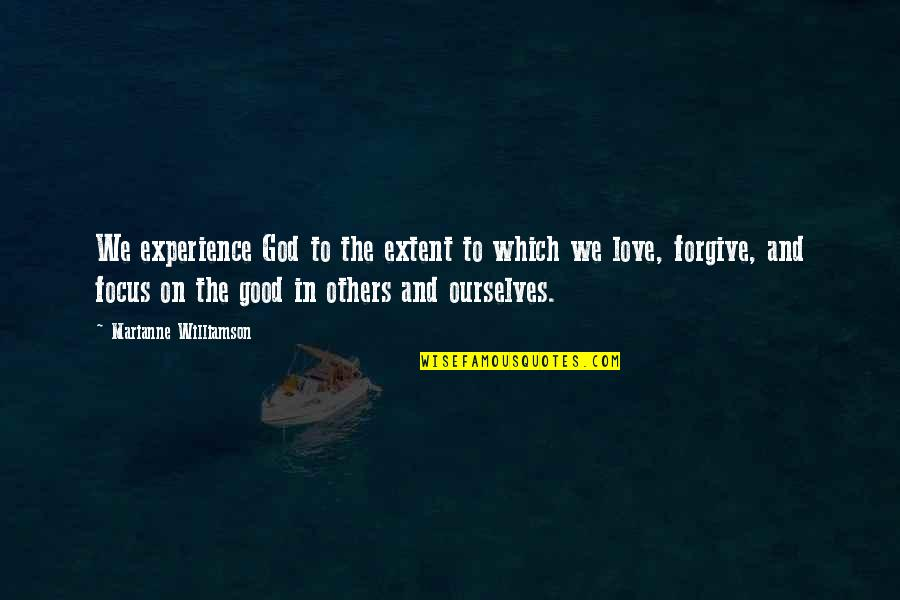 Resister Quotes By Marianne Williamson: We experience God to the extent to which